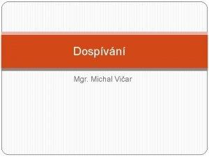 Dospvn Mgr Michal Viar Charakteristika obdob Obdob dospvn