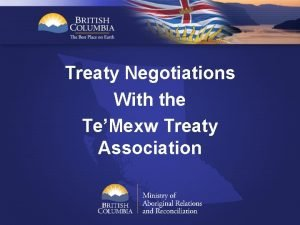 Treaty Negotiations With the TeMexw Treaty Association Agenda