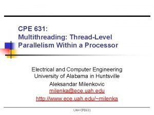 CPE 631 Multithreading ThreadLevel Parallelism Within a Processor