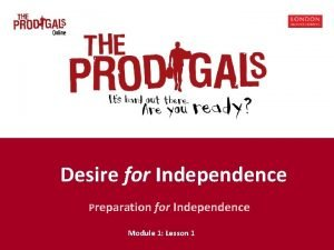 Ready for Independence Desire for Independence Preparation for