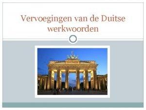 Vervoegingen van de Duitse werkwoorden Vervoegingen werkwoorden in