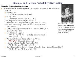 Binomial and Poisson Probability Distributions Binomial Probability Distribution