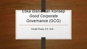 Etika Bisnis dan Konsep Good Corporate Governance GCG