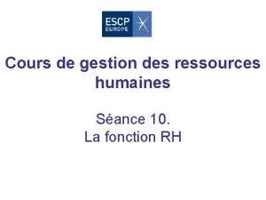Cours de gestion des ressources humaines Sance 10