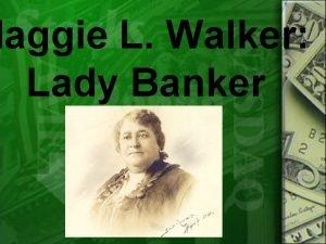 Maggie L Walker Lady Banker Maggie Lena Walker