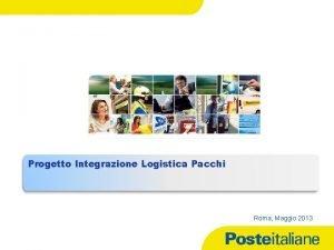 Progetto Integrazione Logistica Pacchi Roma Maggio 2013 03122020