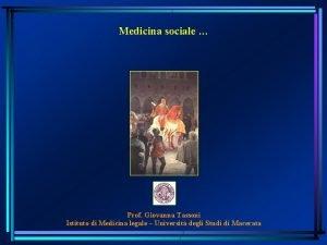 Medicina sociale Prof Giovanna Tassoni Istituto di Medicina