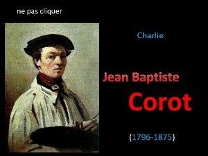 ne pas cliquer Charlie Jean Baptiste Corot 1796