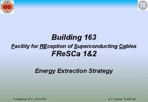 Building 163 Facility for REception of Superconducting Cables