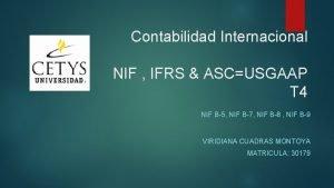 Contabilidad Internacional NIF IFRS ASCUSGAAP T 4 NIF