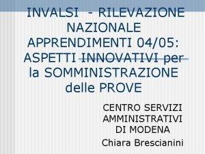 INVALSI RILEVAZIONE NAZIONALE APPRENDIMENTI 0405 ASPETTI INNOVATIVI per