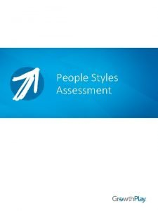 People Styles Assessment Communication Style Communication styles and