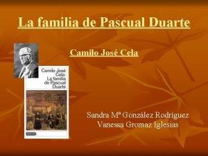 La familia de Pascual Duarte Camilo Jos Cela