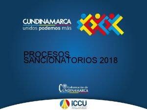 PROCESOS SANCIONATORIOS 2018 INFORMACION GENERAL DE PROCESOS SANCIONATORIOS