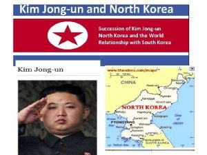 Kim Jongun and North Korea Succession of Kim