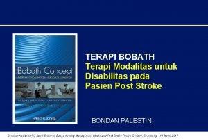 TERAPI BOBATH Terapi Modalitas untuk Disabilitas pada Pasien