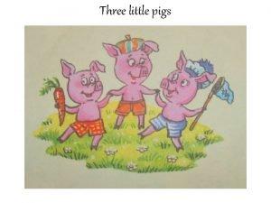 Three little pigs Three little piglets NafNaf NifNif