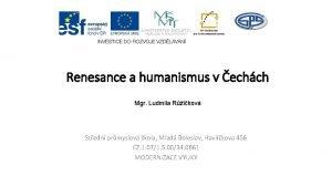 Renesance a humanismus v echch Mgr Ludmila Rikov