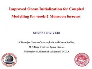Improved Ocean Initialization for Coupled Modelling for week2