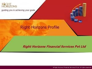 Right Horizons Profile Right Horizons Financial Services Pvt