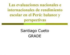 Las evaluaciones nacionales e internacionales de rendimiento escolar