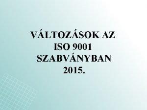 VLTOZSOK AZ ISO 9001 SZABVNYBAN 2015 ISODIS 9001