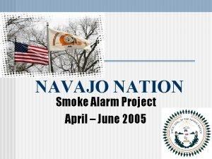NAVAJO NATION Smoke Alarm Project April June 2005