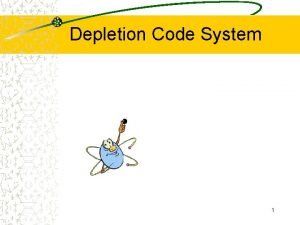 Depletion Code System 1 Depletion Code System Yunlin