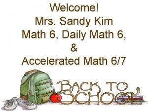 Welcome Mrs Sandy Kim Math 6 Daily Math