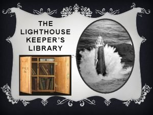 THE LIGHTHOUSE KEEPERS LIBRARY LIGHTKEEPERS HAD FREE TIME