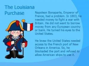 The Louisiana Napoleon Bonaparte Emperor of Purchase France