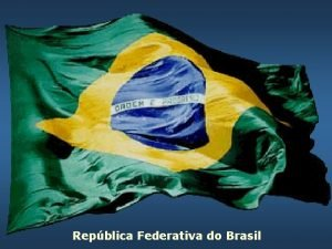 Repblica Federativa do Brasil AGNCIA BRASILEIRA DE INTELIGNCIA