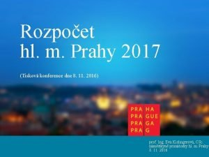 Rozpoet hl m Prahy 2017 Tiskov konference dne