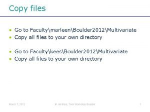Copy files Go to FacultymarleenBoulder 2012Multivariate Copy all
