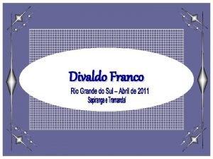 Divaldo Franco Divaldo Franco no Rio Grande do