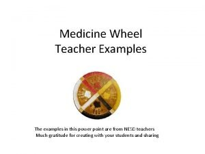 Medicine Wheel Teacher Examples The examples in this