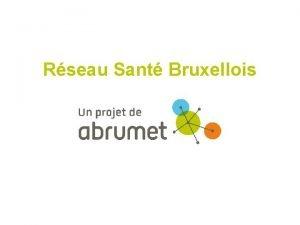 Rseau Sant Bruxellois Abrumet Cration de lasbl en