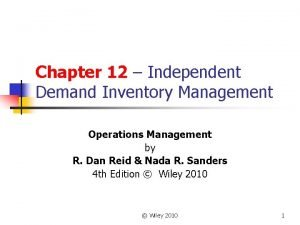 Chapter 12 Independent Demand Inventory Management Operations Management