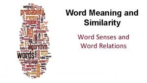 Word Meaning and Similarity Word Senses and Word
