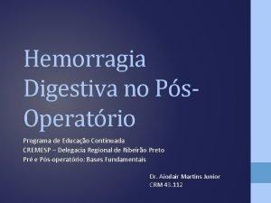 Hemorragia Digestiva no Ps Operatrio Programa de Educao