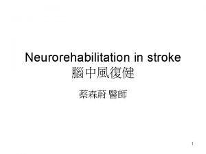 Neurorehabilitation in stroke 1 Medical DX VS Rehab