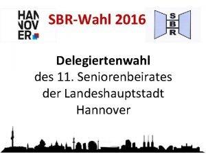 SBRWahl 2016 Delegiertenwahl des 11 Seniorenbeirates der Landeshauptstadt