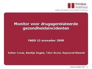 Monitor voor drugsgerelateerde gezondheidsincidenten FADO 12 november 2009