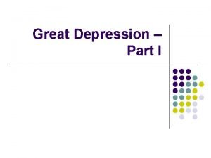 Great Depression Part I Causes of the Great