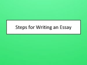 Steps for Writing an Essay Outlines Outlines are