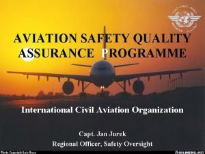 AVIATION SAFETY QUALITY ASSURANCE PROGRAMME International Civil Aviation