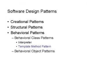 Software Design Patterns Creational Patterns Structural Patterns Behavioral