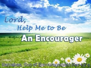 Lesson 7 Barnabas Son of Encouragement Part 4