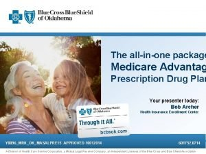 The allinone package Medicare Advantag Prescription Drug Plan