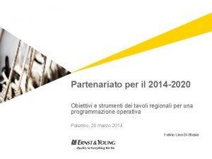 Partenariato per il 2014 2020 Obiettivi e strumenti